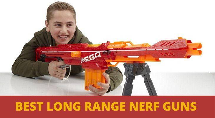 Best Long Range Nerf Guns Reviews
