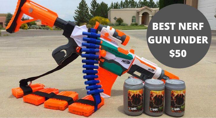 Best nerf gun under $50